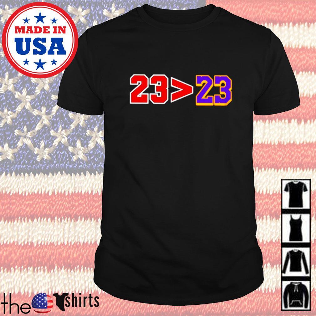 23 Greater than 23 Jordan better than Lebron shirt