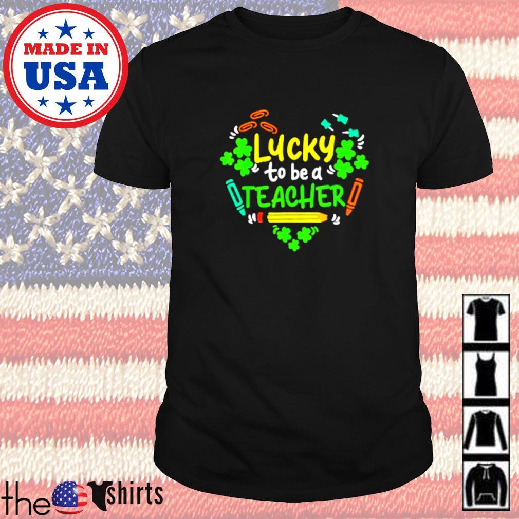 Lucky to be a teacher St. Patrick's day shirt
