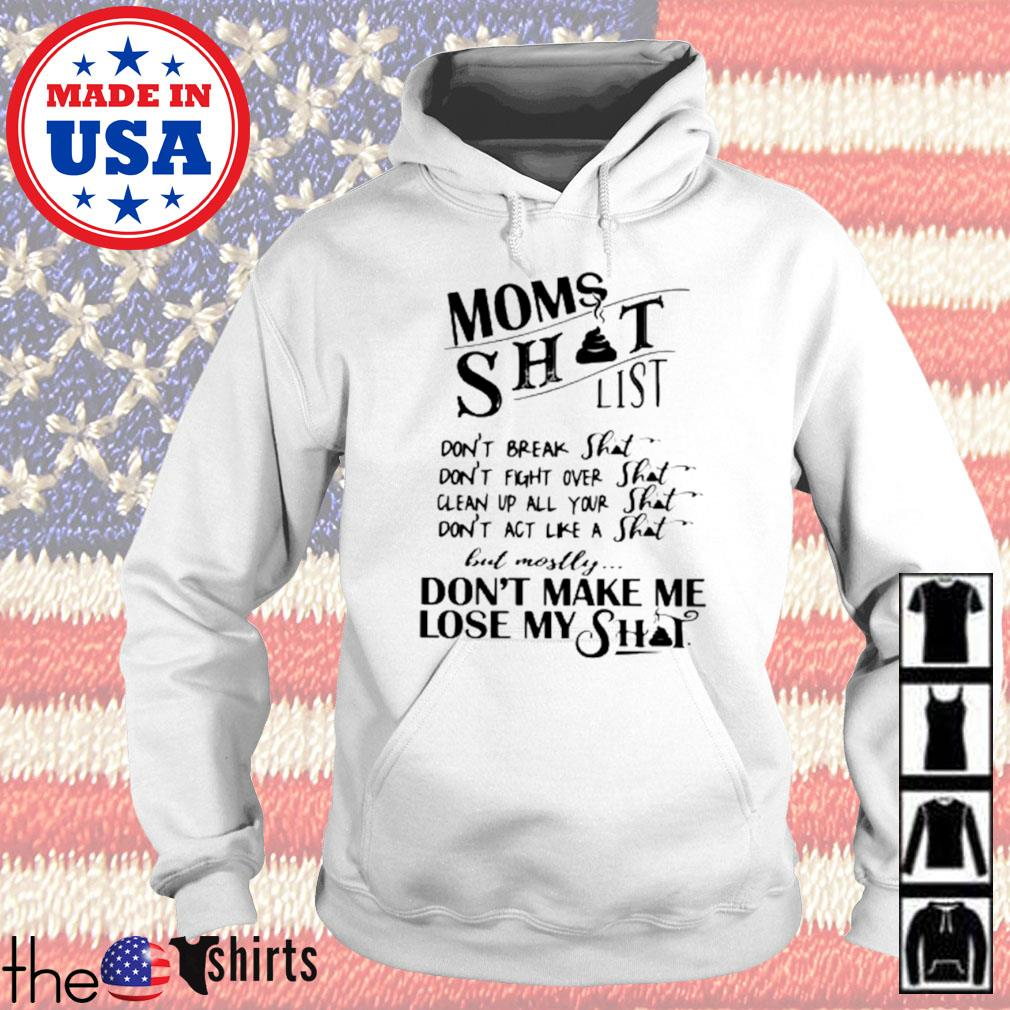 Moms shit list don't fight over shit clean up all your shit s Hoodie