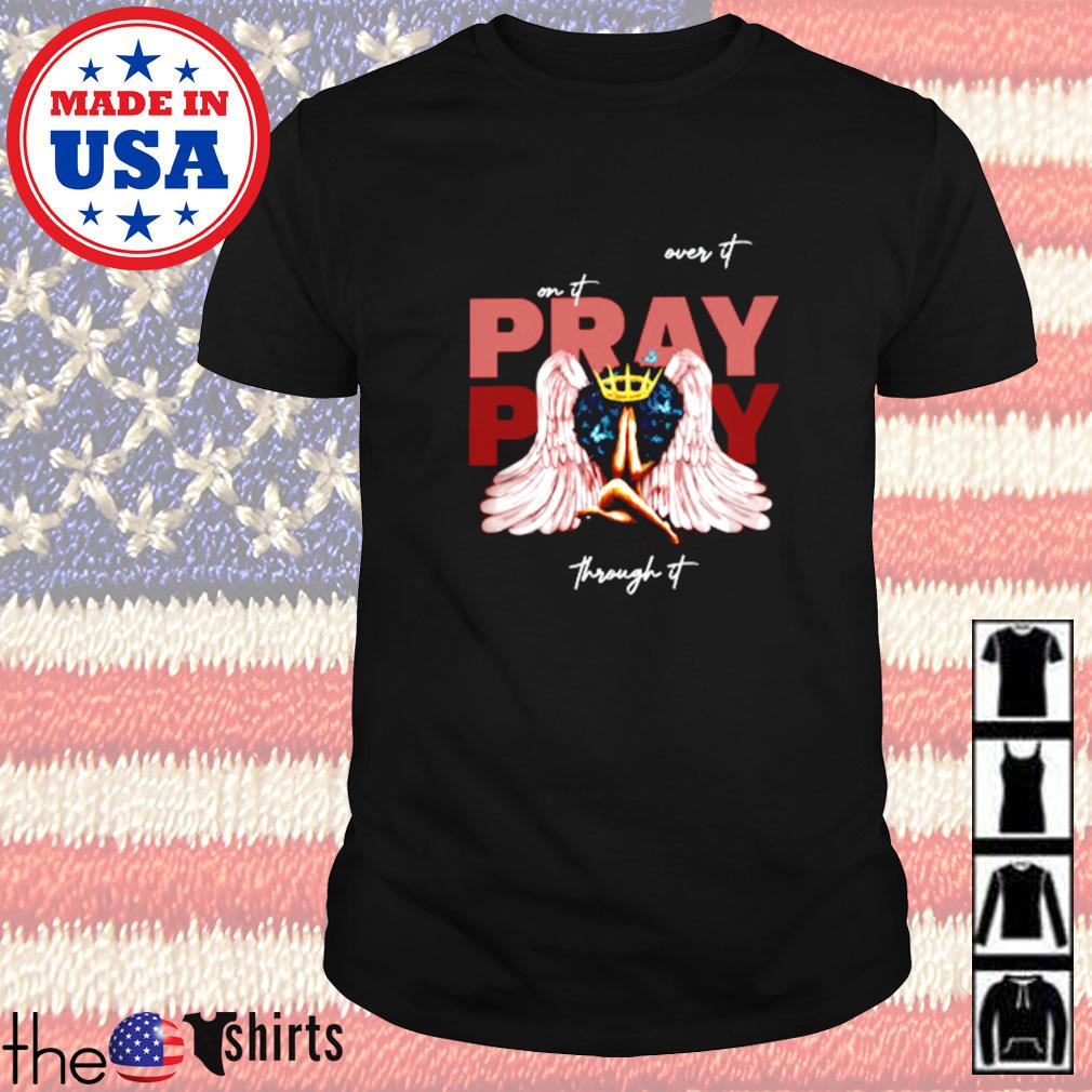 Over it on it pray thought it shirt