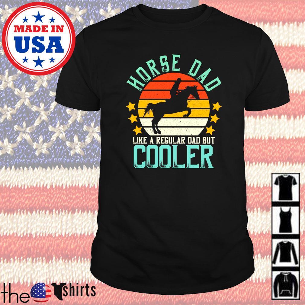 Horse dad like a regular dad but cooler vintage shirt