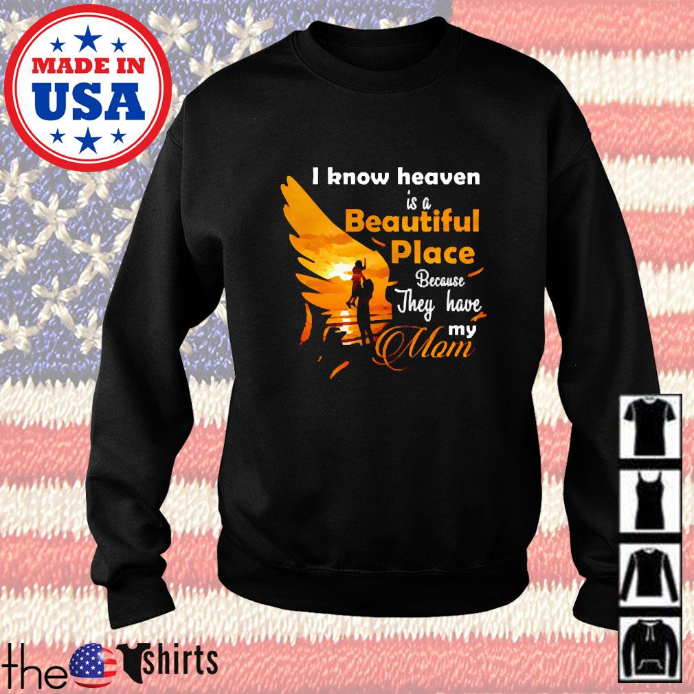 I know heaven is a beautiful place because they have my mom s Sweater