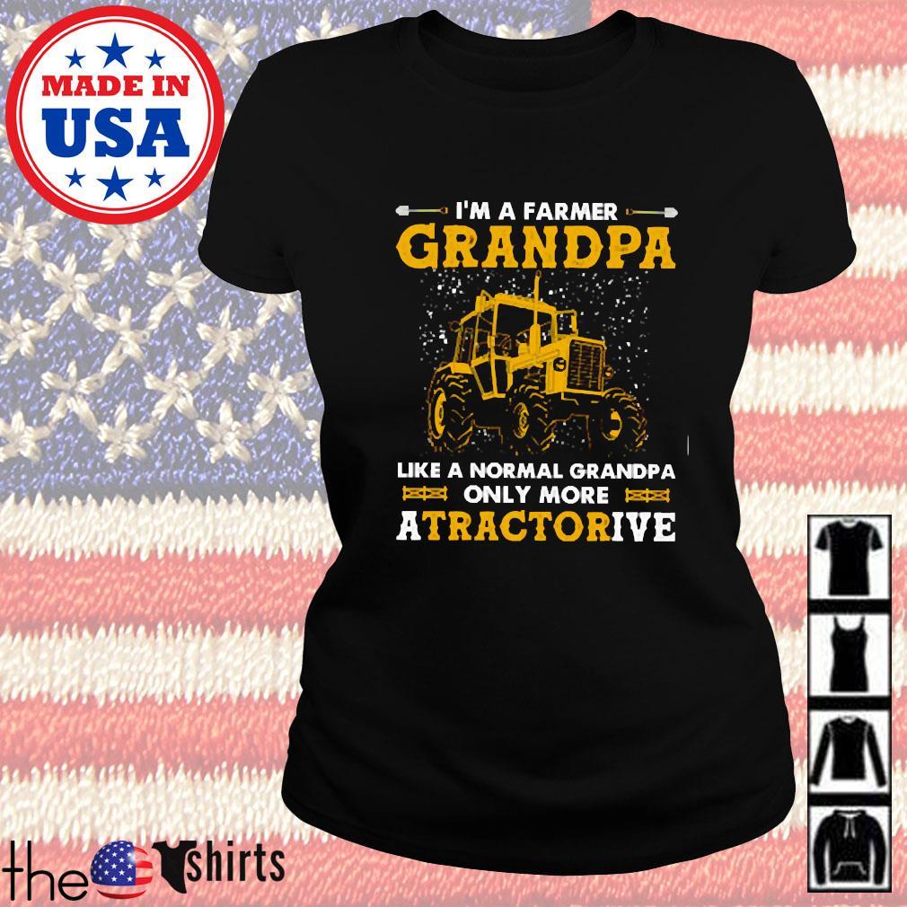 I'm a farmer grandpa like a normal grandpa only more a tractorive s Ladies tee