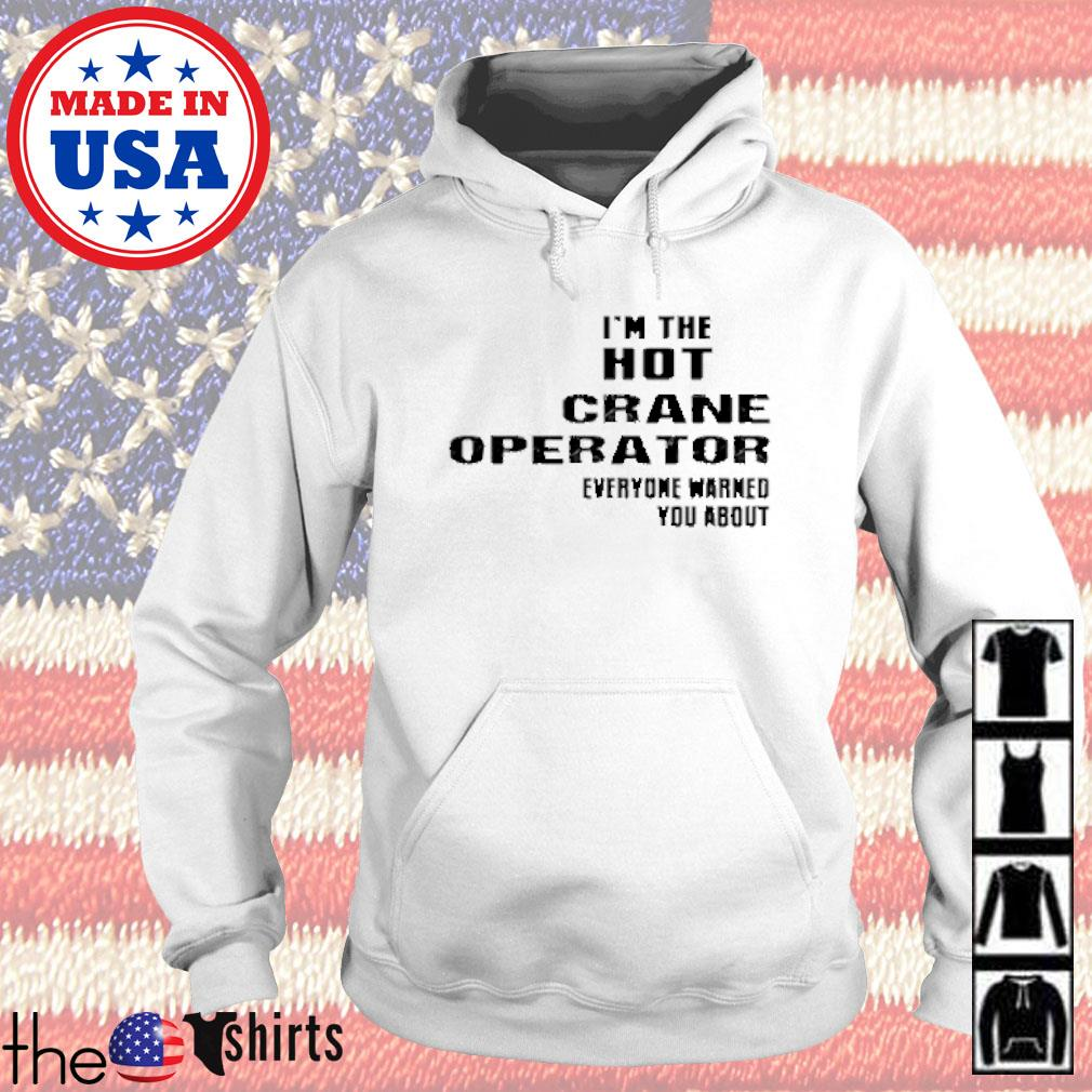 'm the psychotic crane operator everyone warned you about Hoodie