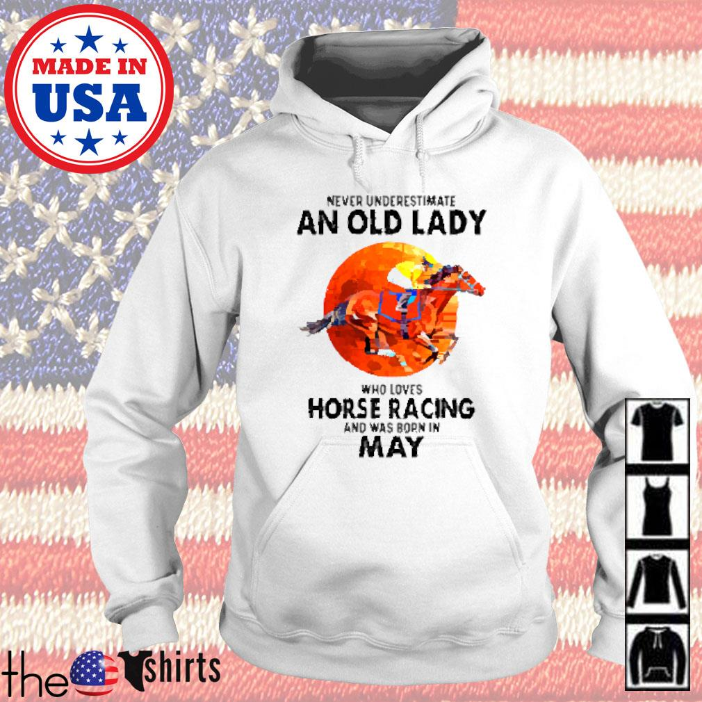 Never underestimate an old lady who loves horse racing and was born in May sunset Hoodie
