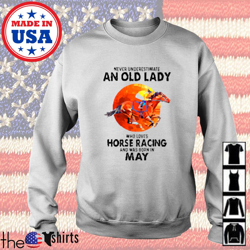 Never underestimate an old lady who loves horse racing and was born in May sunset Sweater