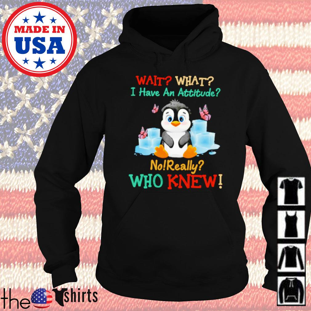 Penguin wait what i have an attitude no really who knew Hoodie