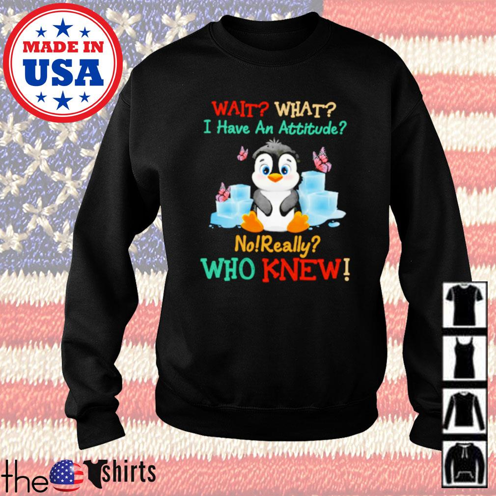 Penguin wait what i have an attitude no really who knew Sweater