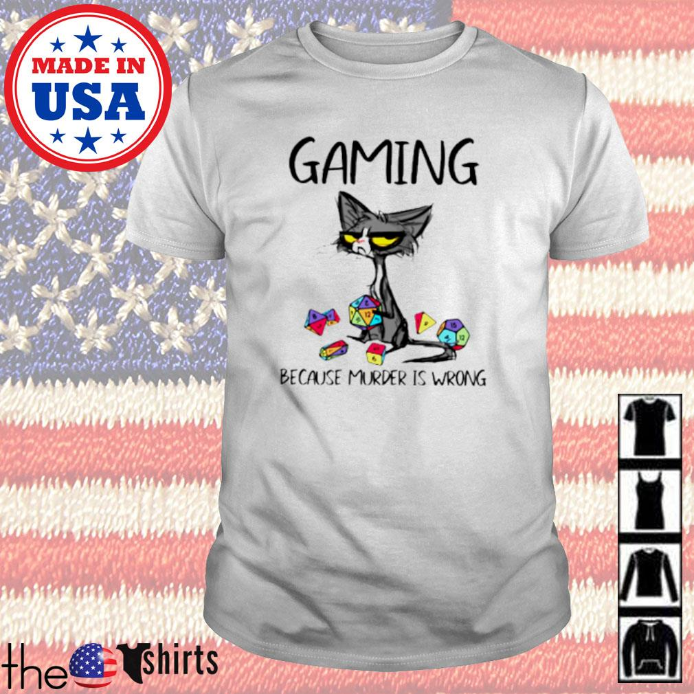 Black cat gaming because murder is wrong shirt
