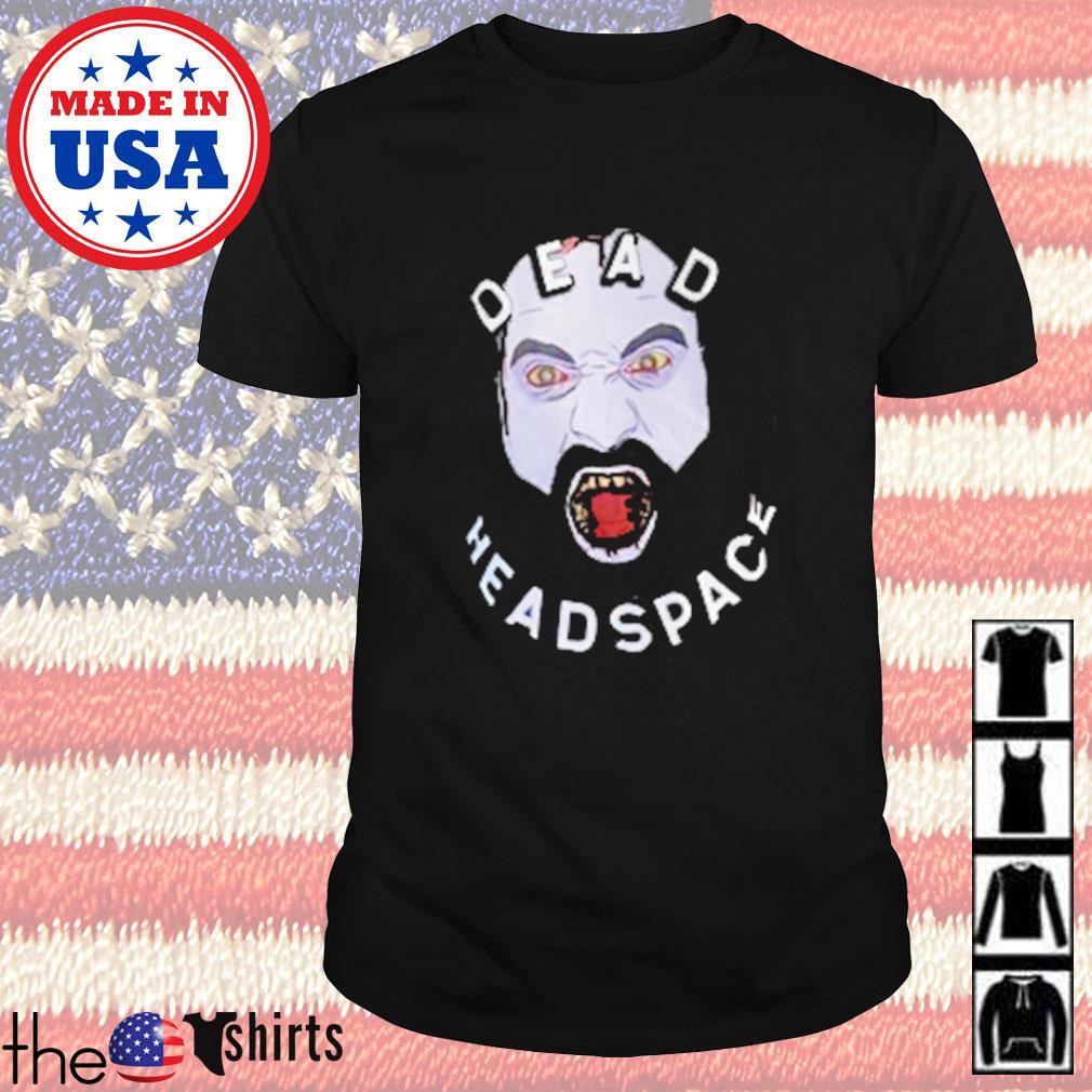 Dead headspace shirt