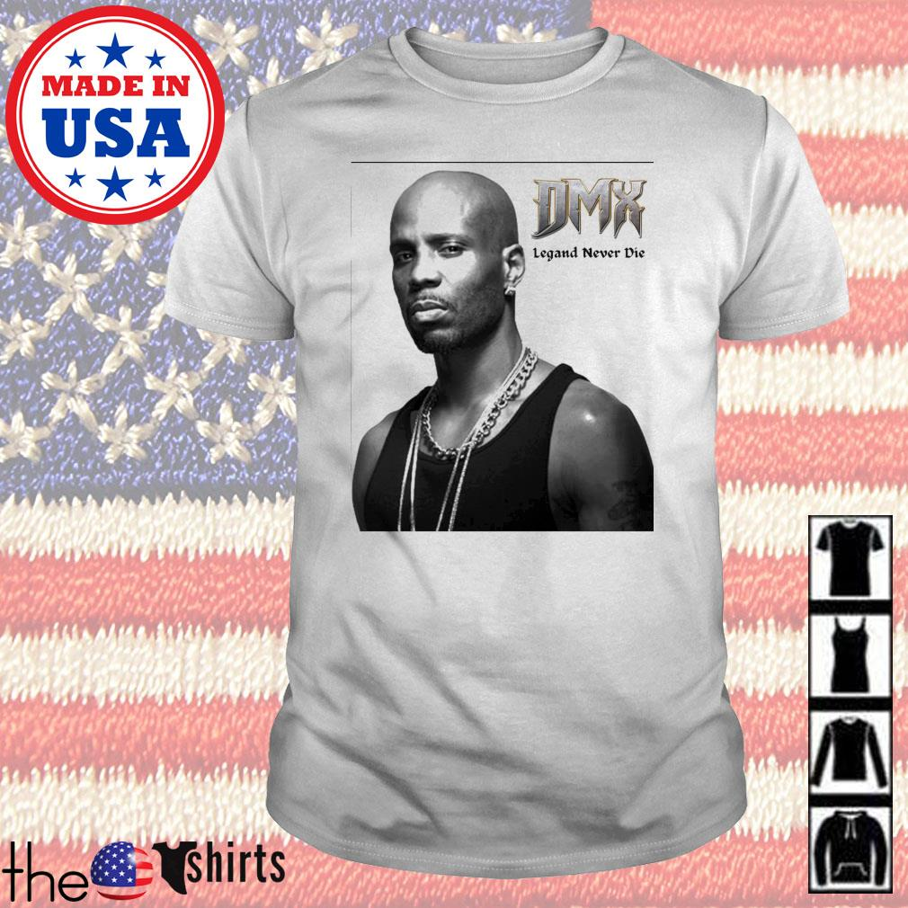 Rapper DMX legend never die shirt