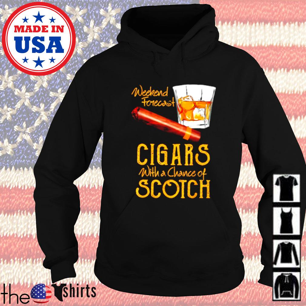 Weekend forecast Cigars with a chance of Scotch Hoodie