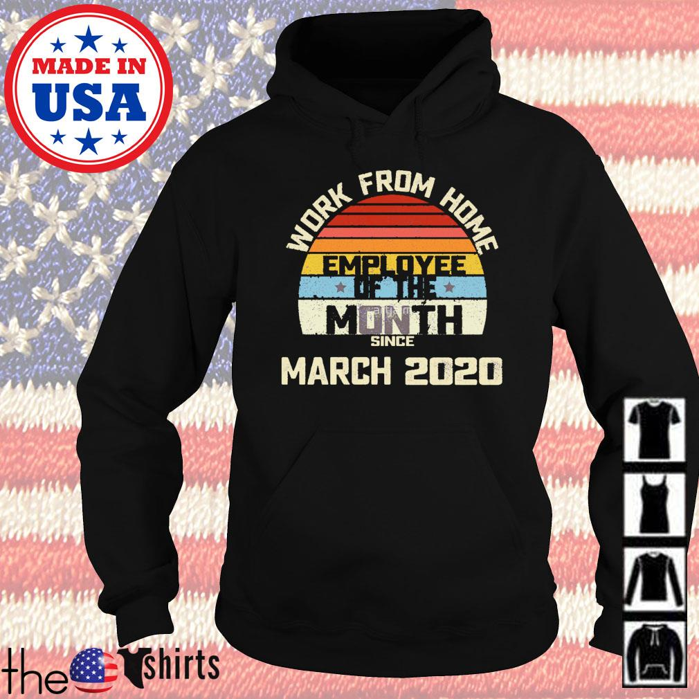 Work from home employee of the month since March 2020 vintage Hoodie