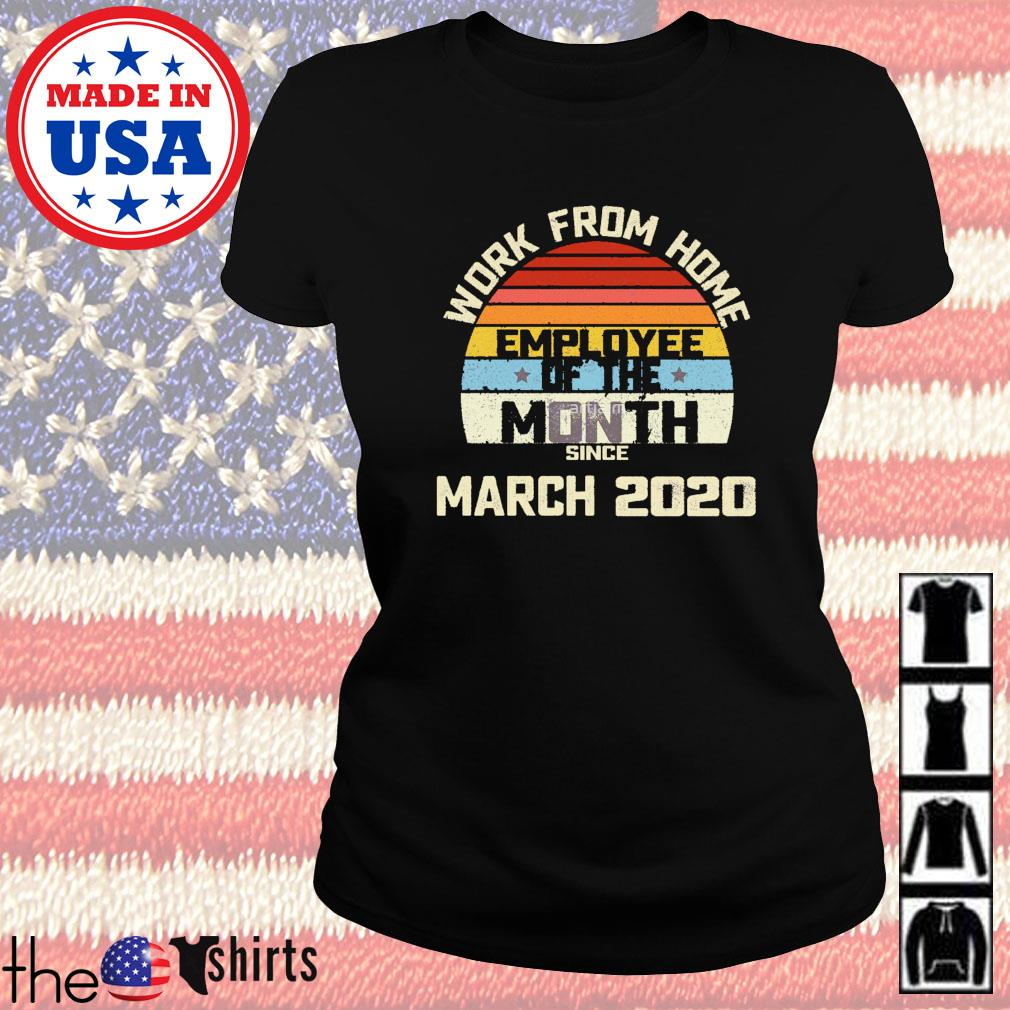 Work from home employee of the month since March 2020 vintage Ladies tee