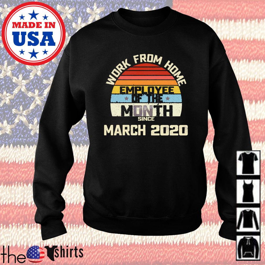 Work from home employee of the month since March 2020 vintage Sweater