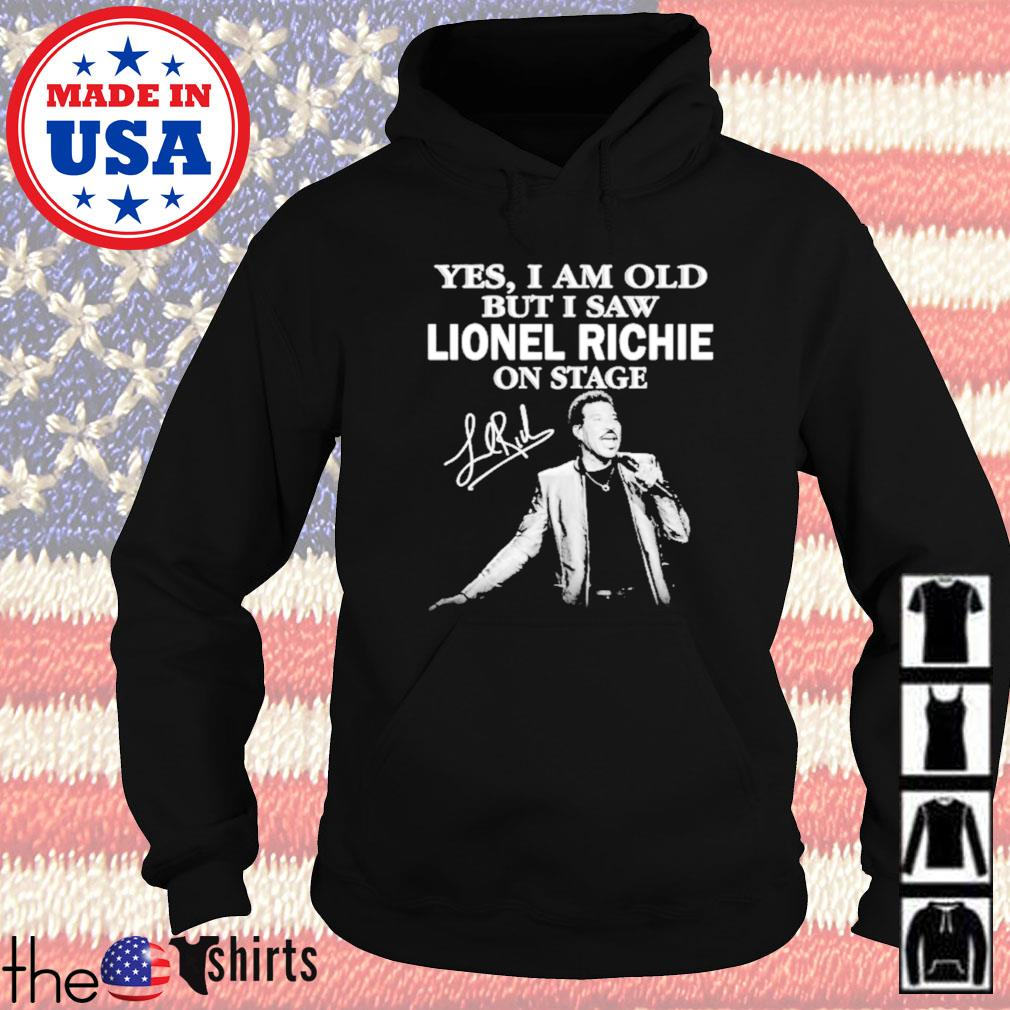 Yes I am old but I saw Lionel Richie on stage signature Hoodie
