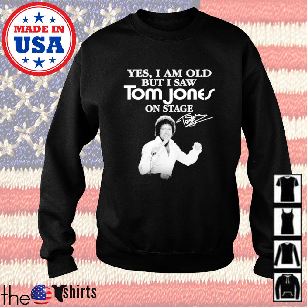 Yes I am old but I saw Tom Jones on stage signature Sweater