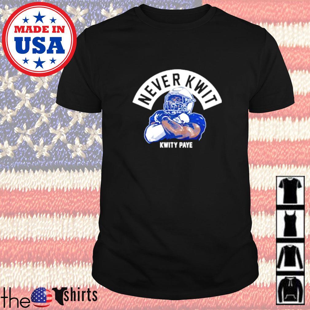 Never Kwit Shirt Kwity Paye shirt