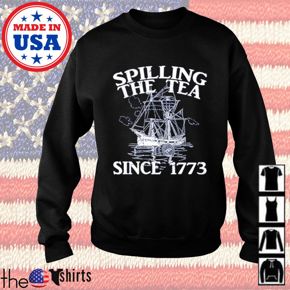 Spilling the tea since 1773 Sweater