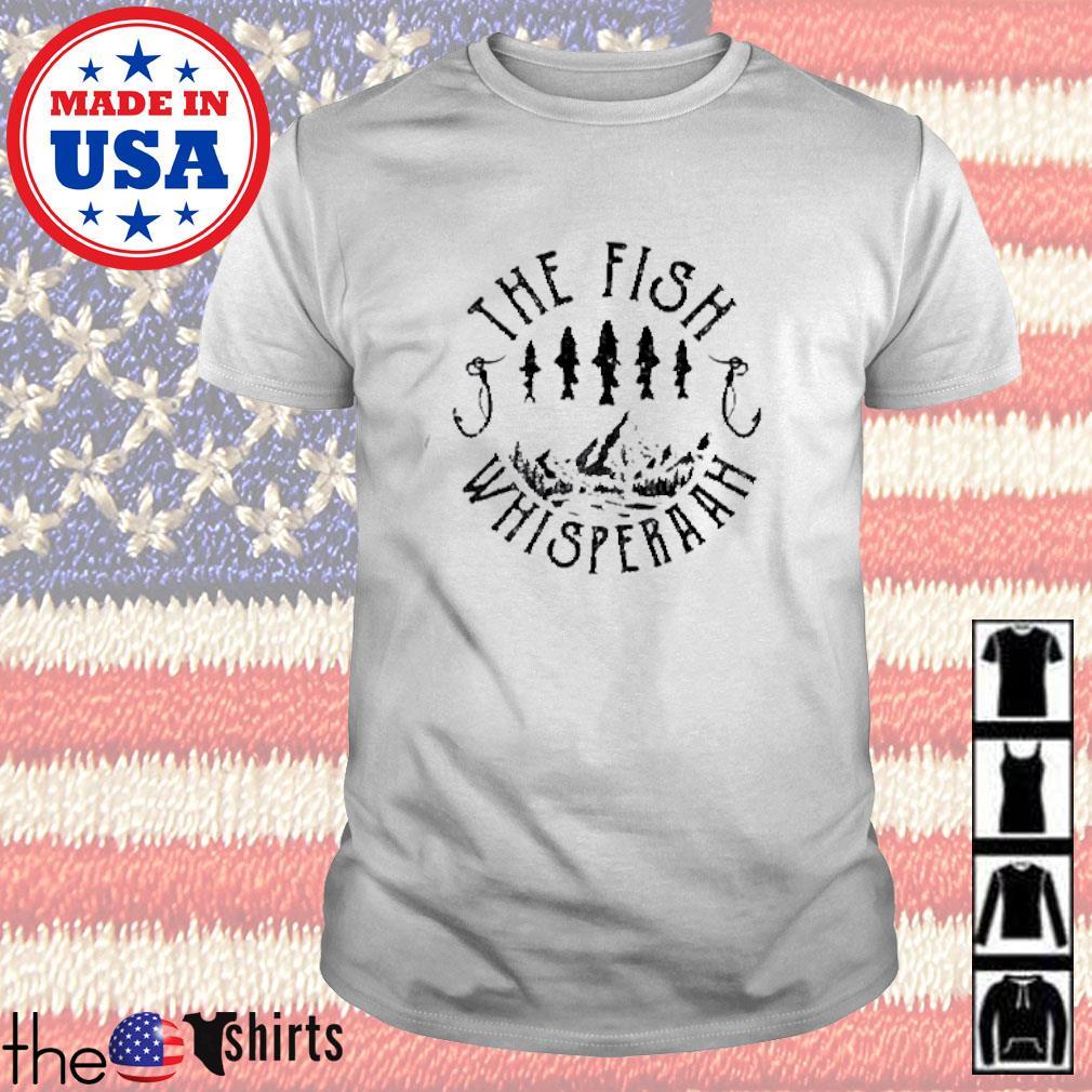 The fish whisperaah shirt