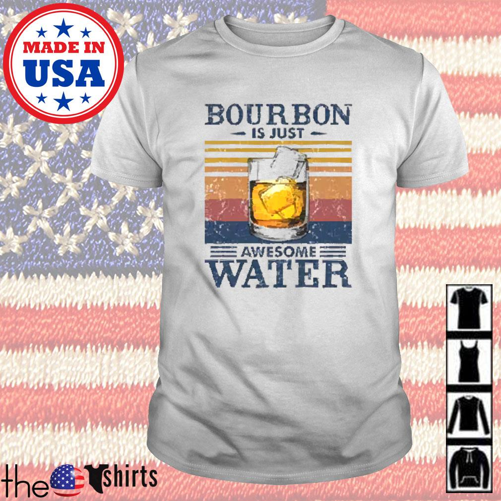 Vintage bourbon is just awesome water shirt