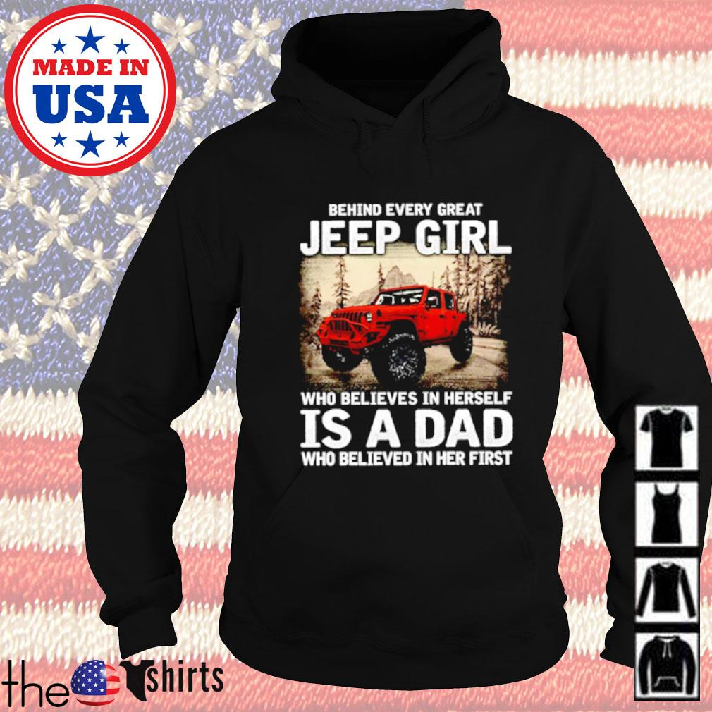 Behind every great jeep girl who believes in herself is a dad who believed in her first Hoodie