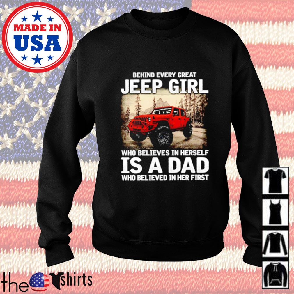 Behind every great jeep girl who believes in herself is a dad who believed in her first Sweater