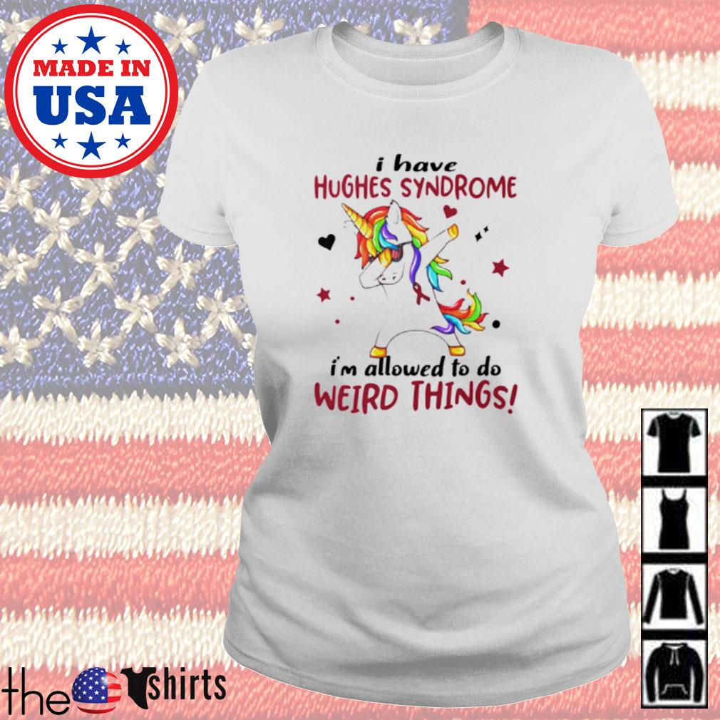Dabbing Unicorn I have hughes syndrome awareness Ladies tee