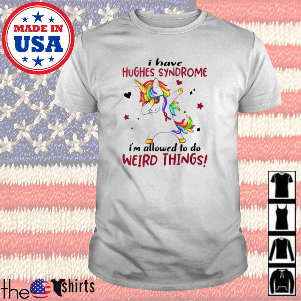Dabbing Unicorn I have hughes syndrome awareness shirt