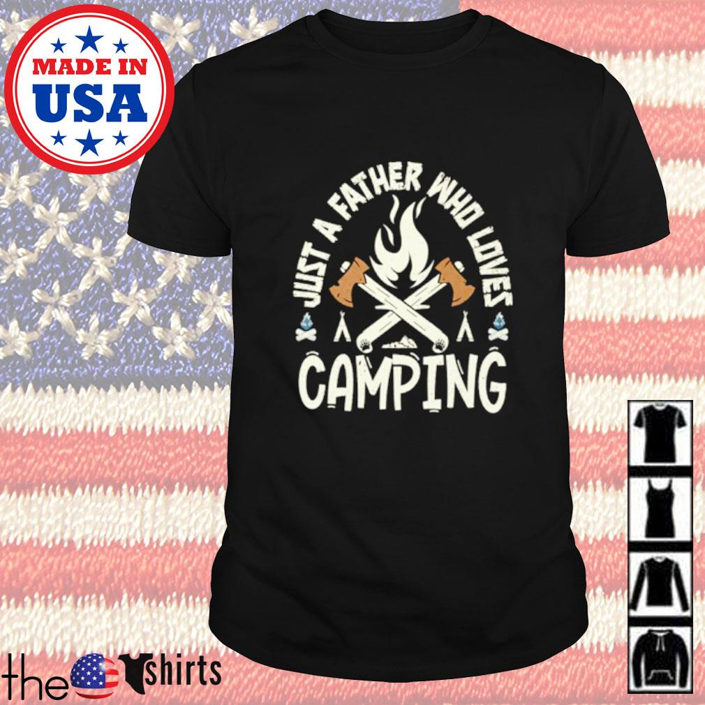 Just a father who loves camping shirt