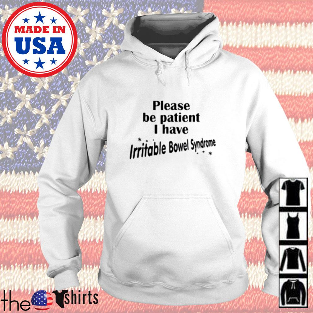 Please be patient I have irritable bowel syndrome Hoodie