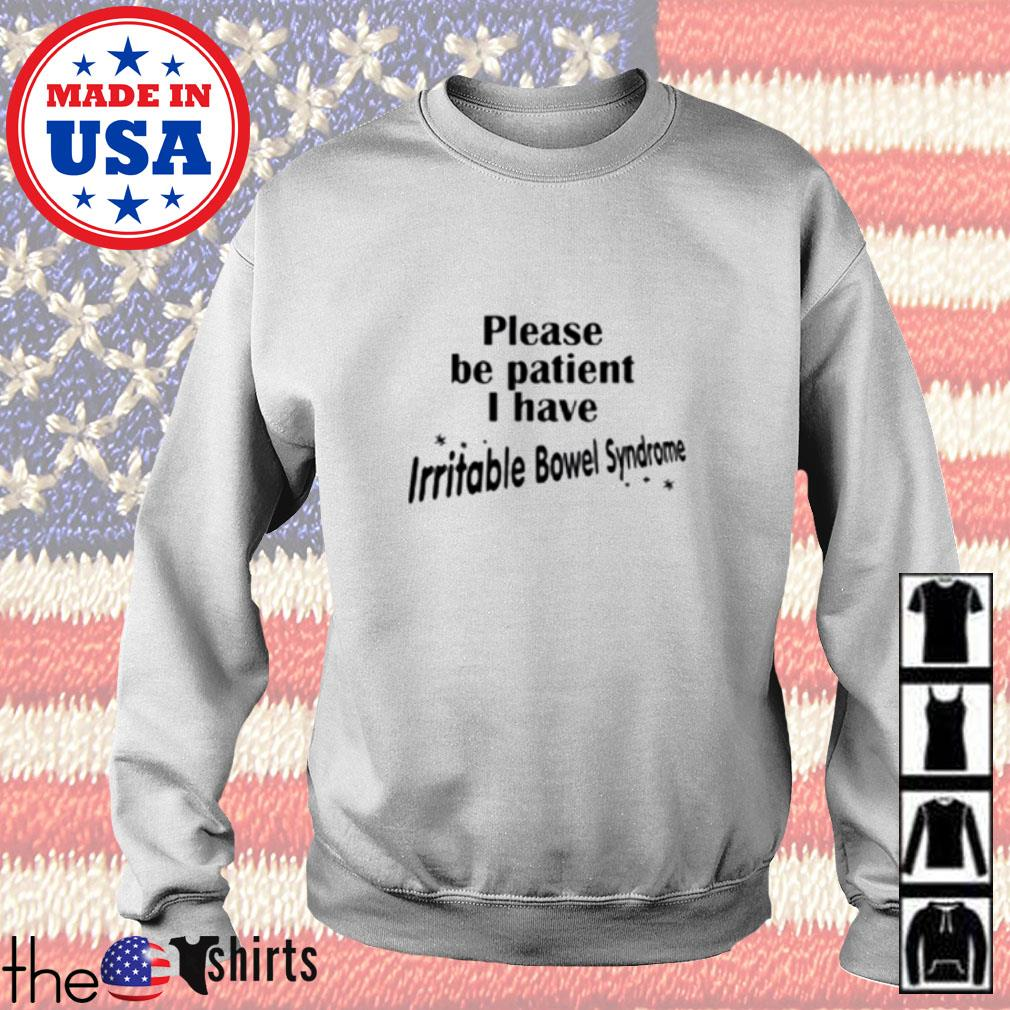 Please be patient I have irritable bowel syndrome Sweater