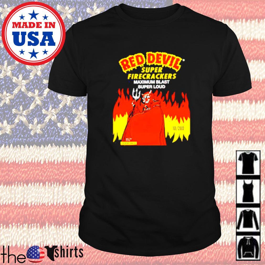 Red Devil super firecrackers maximum blast super loud shirt