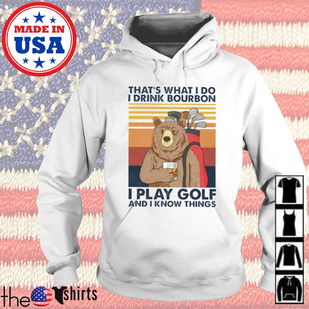 Vintage bear that's what I do I drink bourbon I play golf and I know things Hoodie
