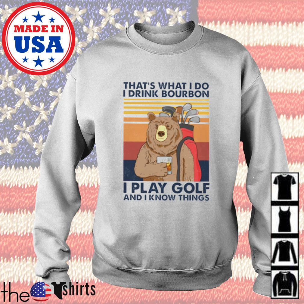 Vintage bear that's what I do I drink bourbon I play golf and I know things Sweater
