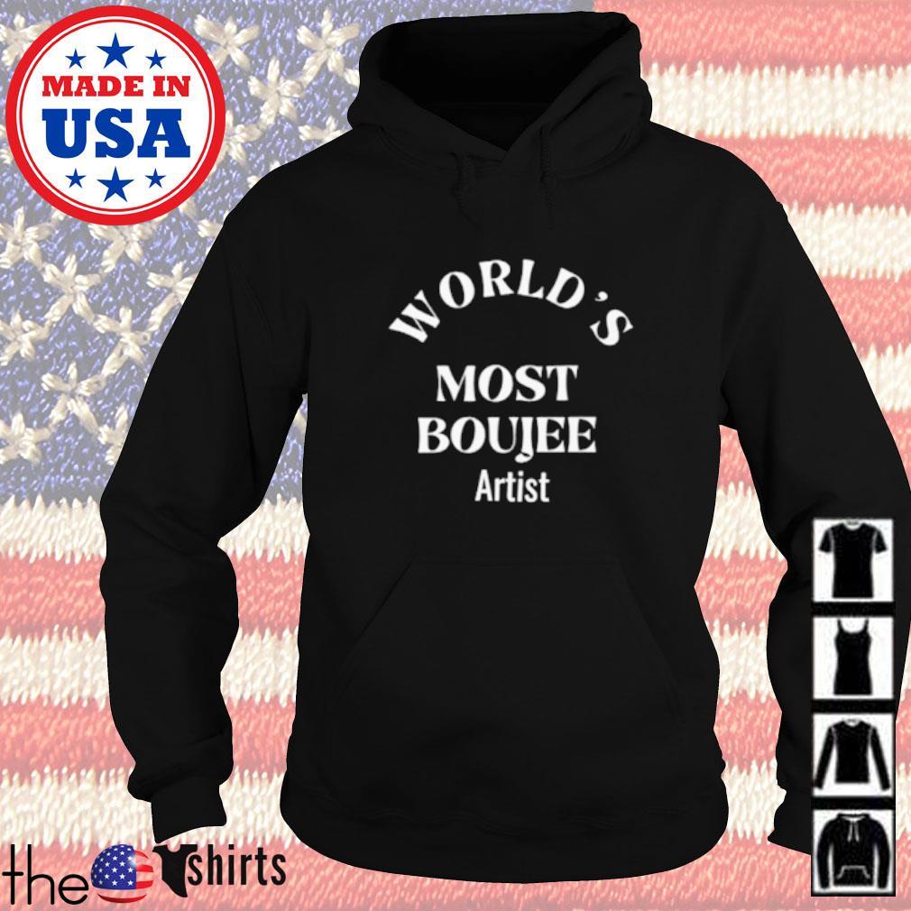 World's most Boujee Artist Hoodie