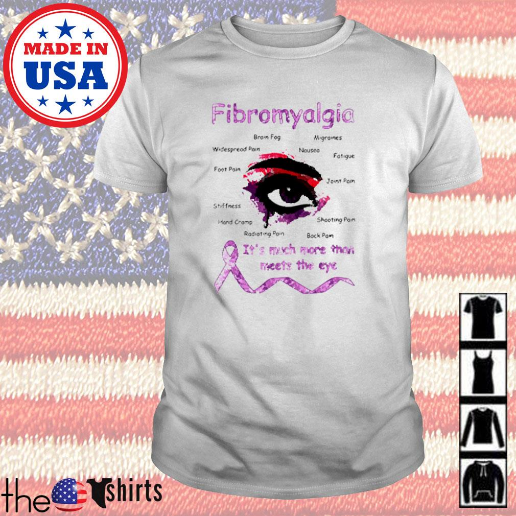 Fibromyalgia it's much more than meets the eye shirt