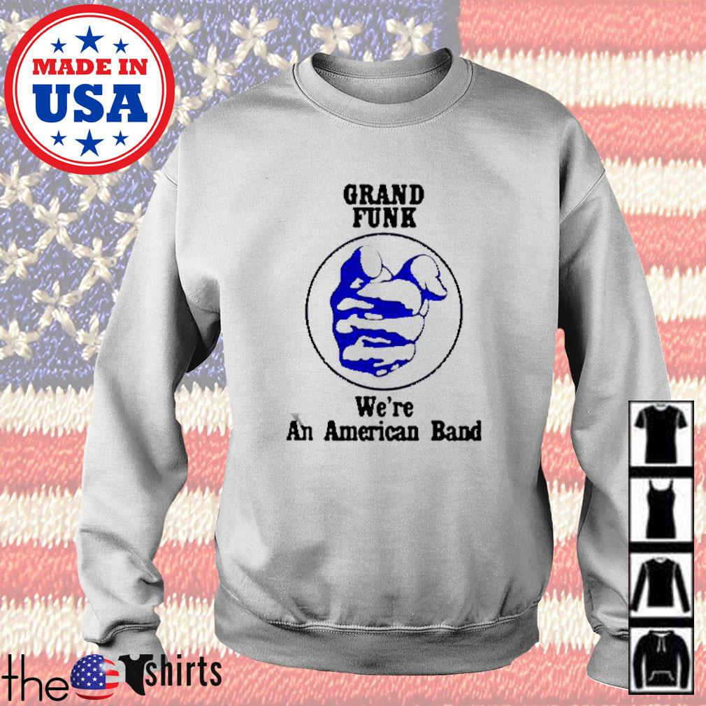 Grand funk we're an American band s Sweater