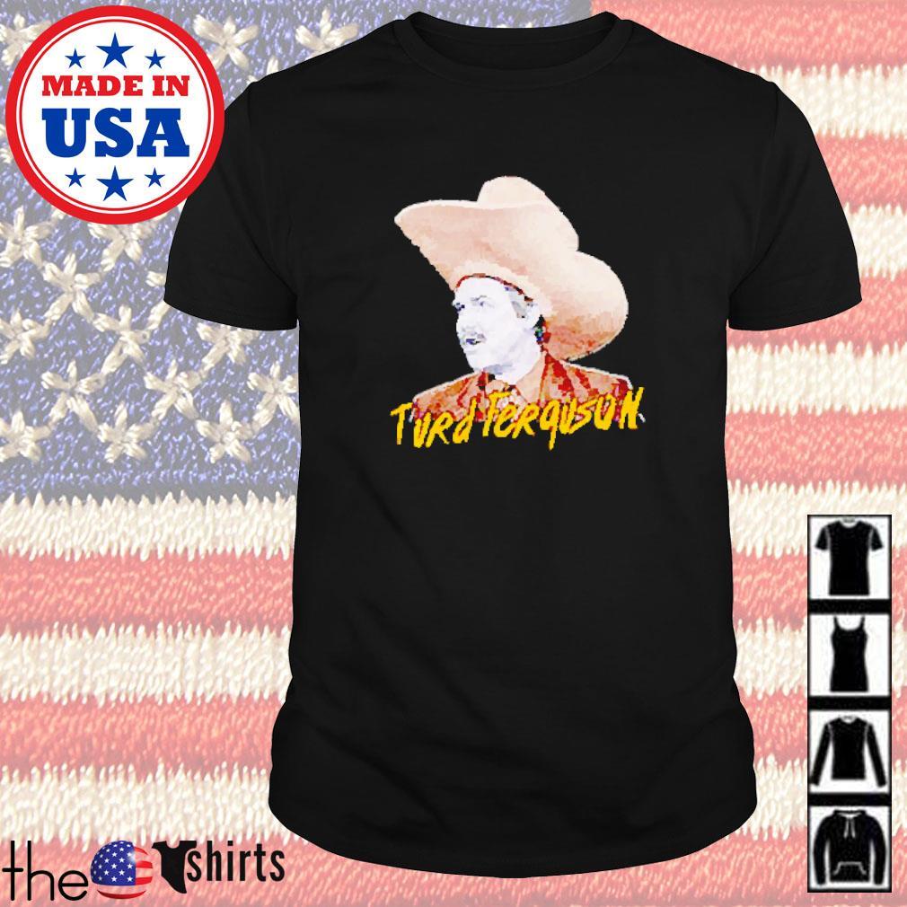 Turd Ferguson Celebrity Jeopardy shirt