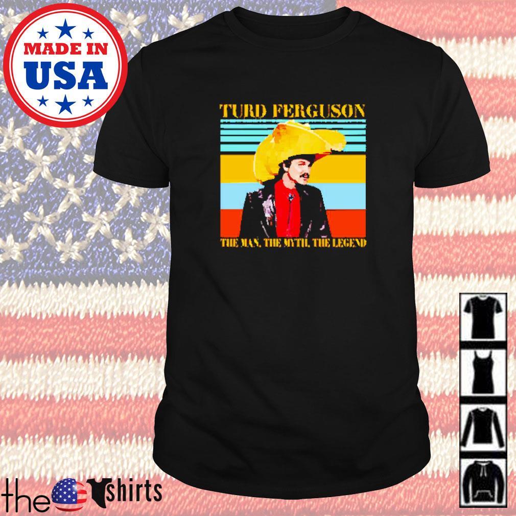 Turd Ferguson the man the myth the legend vintage shirt