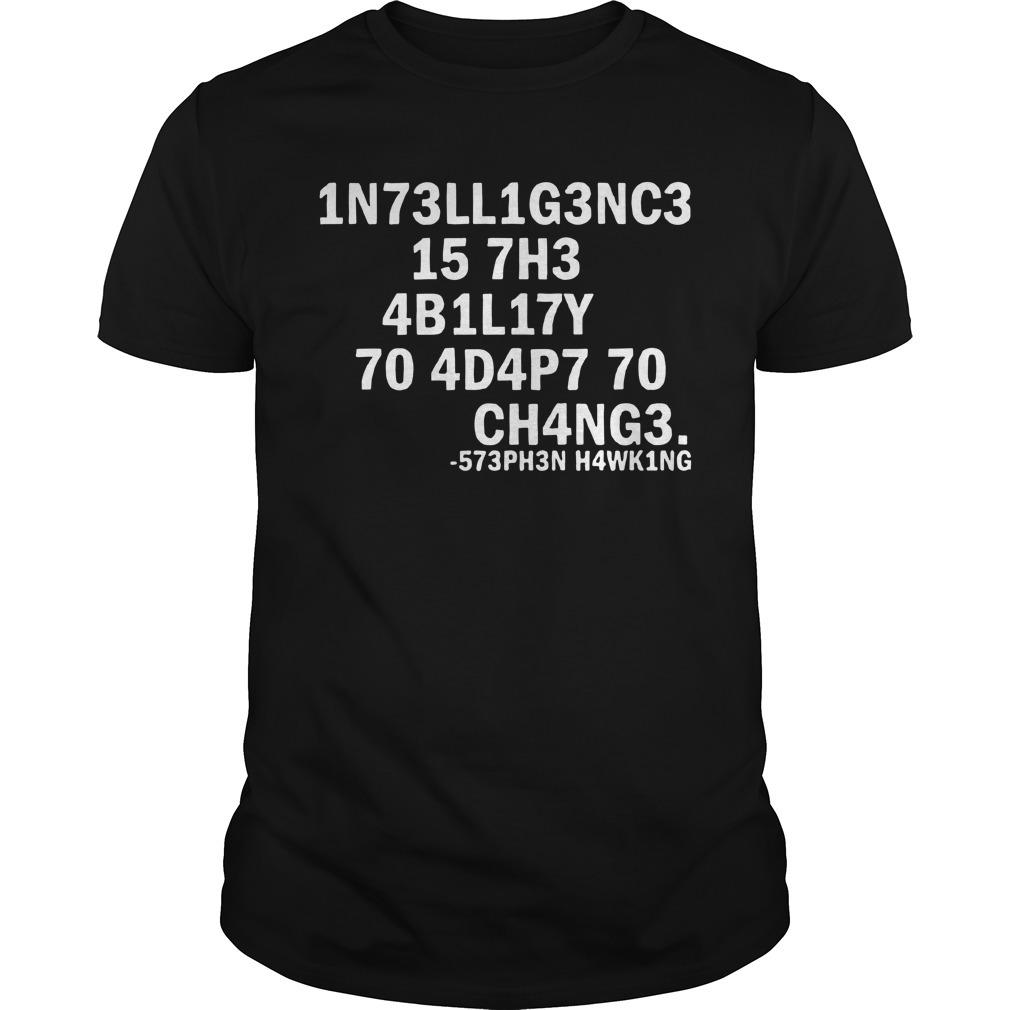 1n73ll1g3nc3 157h3 4b1l17y 70 4d4p7 70 Ch4ng3 573ph3n H4wk1ng Guys shirt