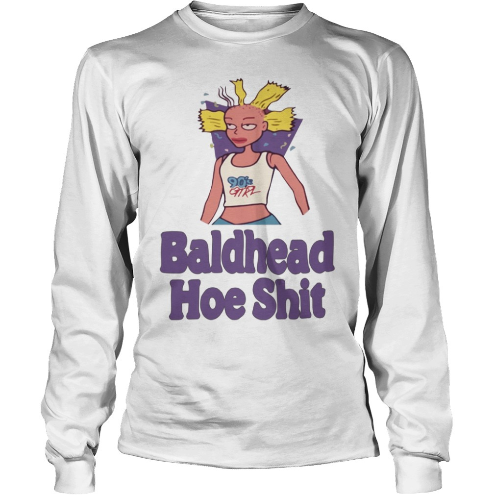 90's Girl bald headed hoe shit Longsleeve Tee
