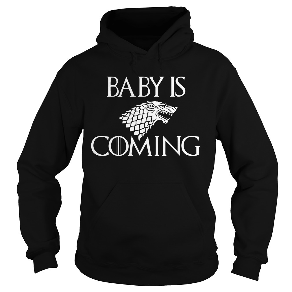 Baby is coming game of Thrones Hoodie
