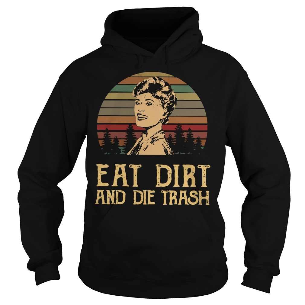 Blanche Devereaux eat dirt and die trash vintage Hoodie