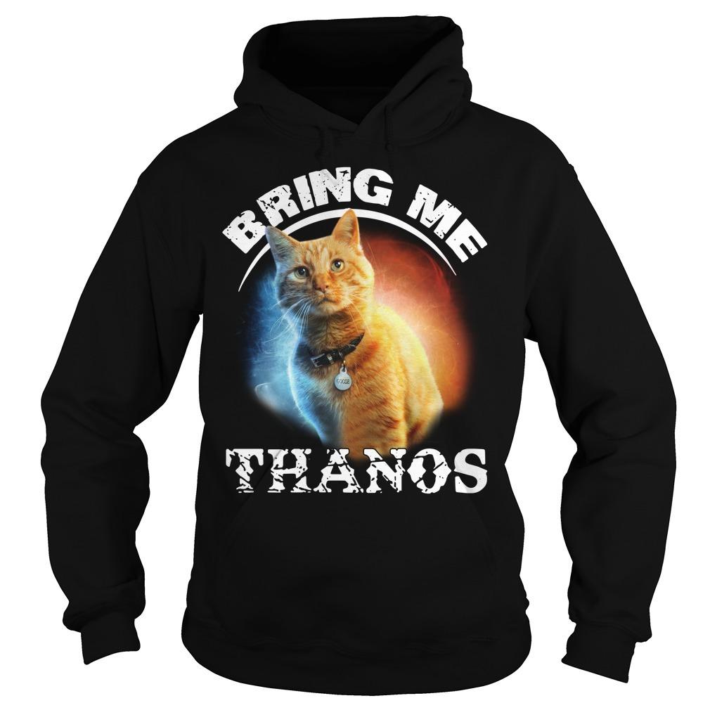 Captain Marvel cat Goose bring me Thanos Hoodie