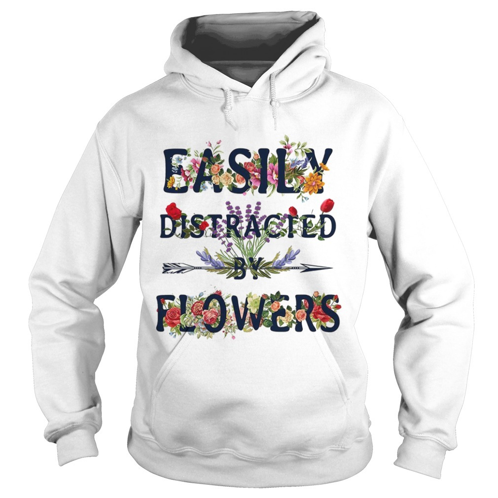 Easily distracted by flowers Hoodie