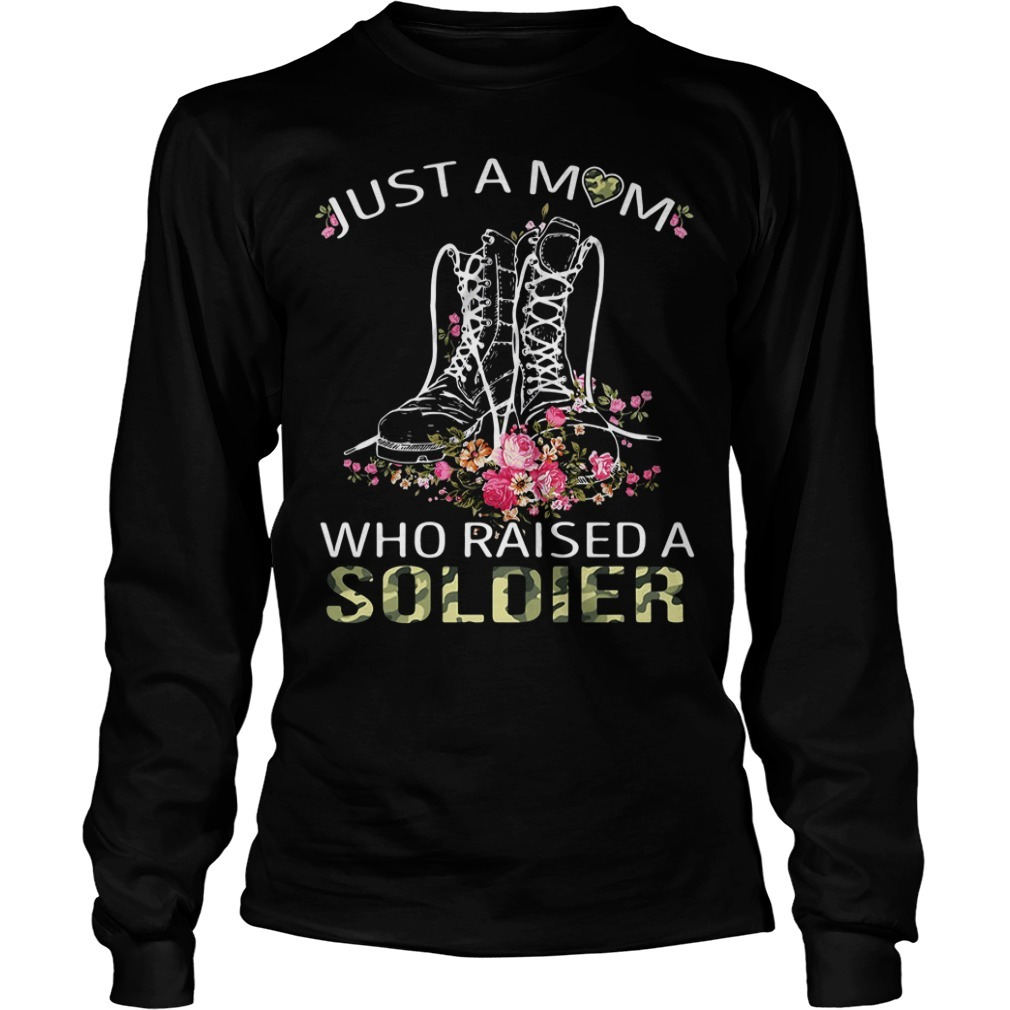 Flower boots just a mom who raised a soldier Longsleeve Tee