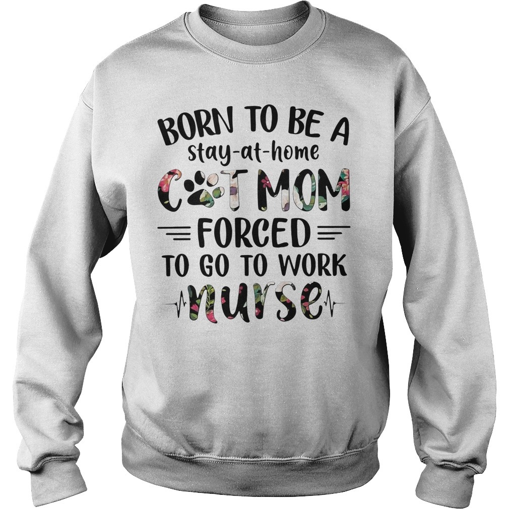 Flower born to be a stay at home cat mom forced to go to work Sweater