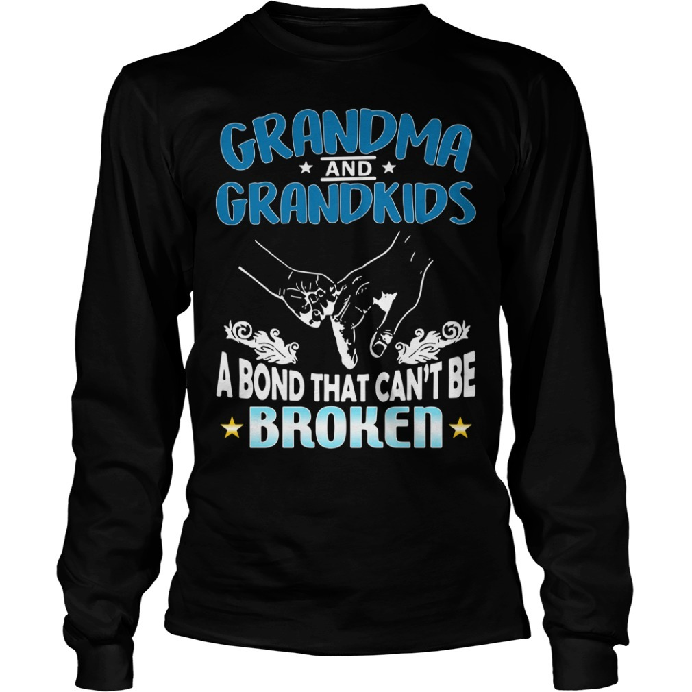 Grandma and grandson a bond that can't be broken Longsleeve Tee