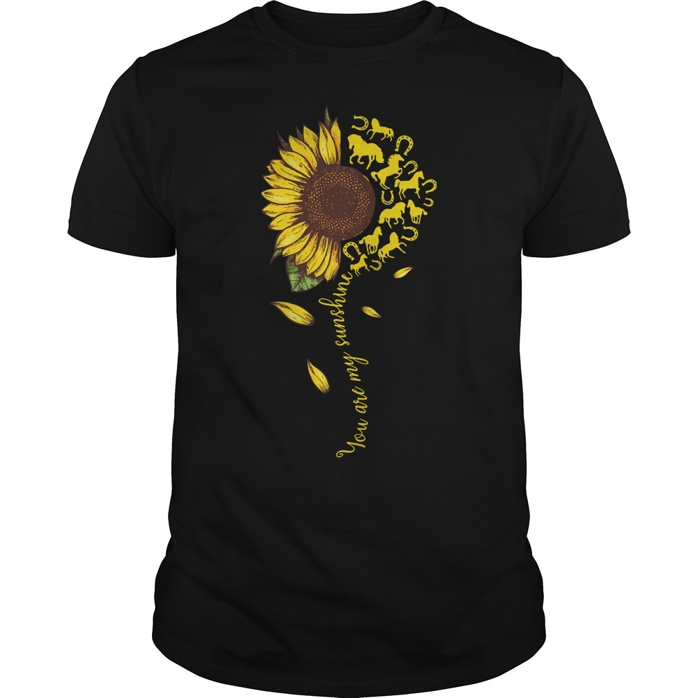 Horse sunflower you are my sunshine Guys shirt